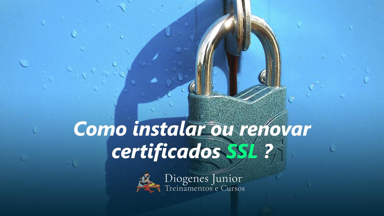 Como instalar ou renovar certificado SSL